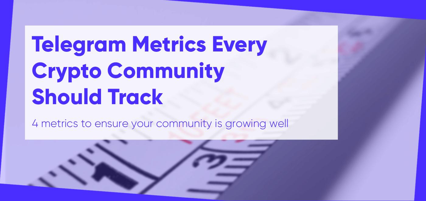 Telegram Metrics Every Crypto Community Should Track - By