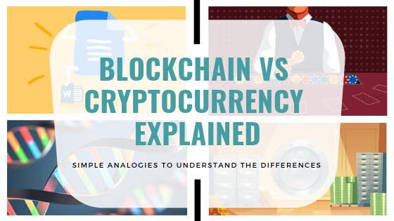 /blockchain-vs-cryptocurrency-explained-using-4-simple-analogies-7642548af2cf feature image