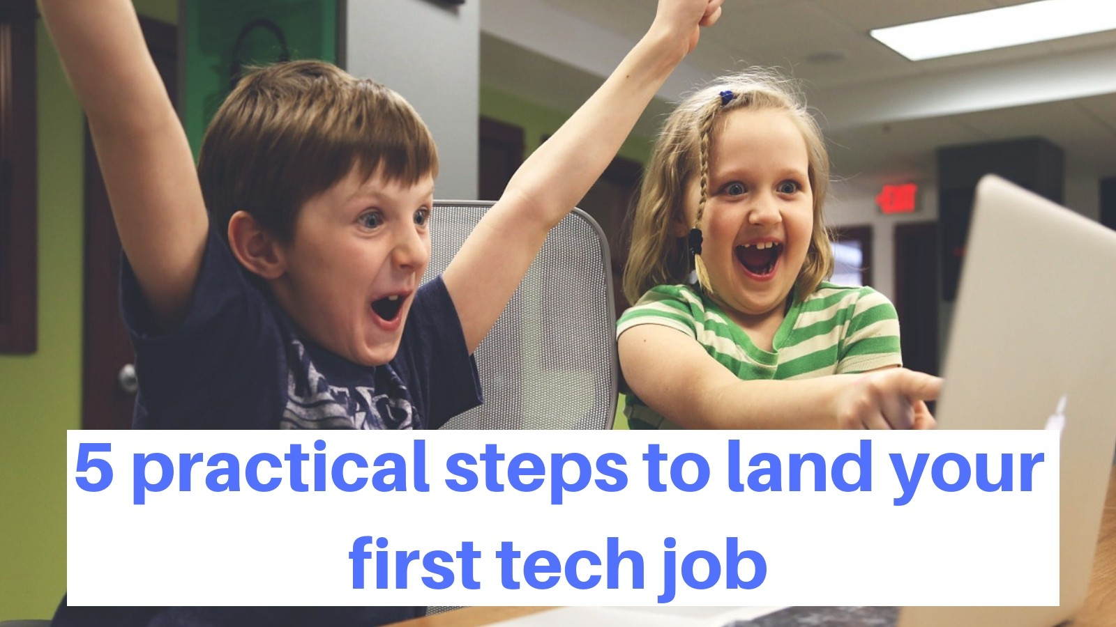 /5-practical-steps-to-land-your-first-tech-job-781450e0c703 feature image