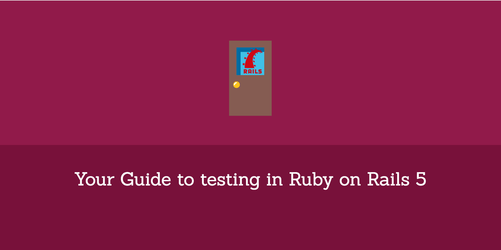 /your-guide-to-testing-in-ruby-on-rails-5-c8bd122e38ad feature image