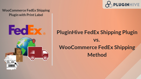 XAdapter FedEx Shipping Plugin with Print Label vs  WooCommerce