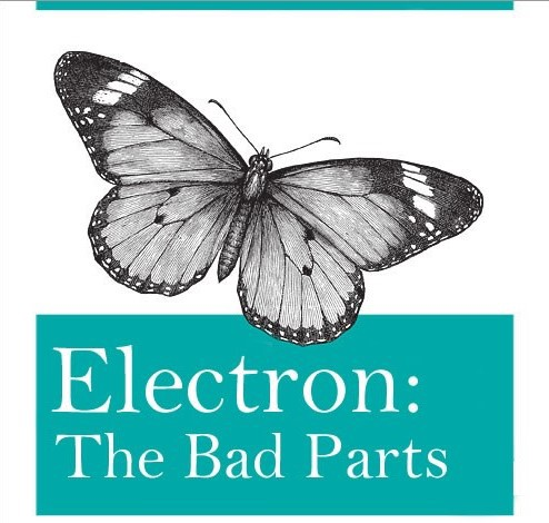 🦋Electron: The Bad Parts - By