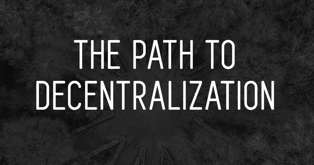 /the-path-to-decentralization-c16f49e012c7 feature image