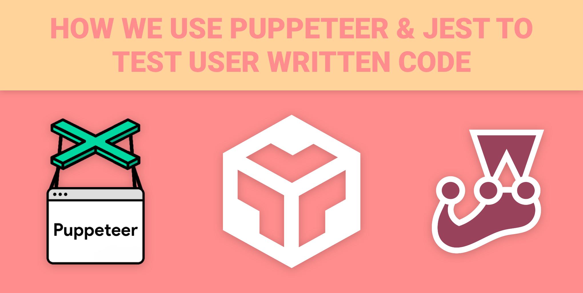 How CodeSandbox uses Puppeteer & Jest to test sandbox