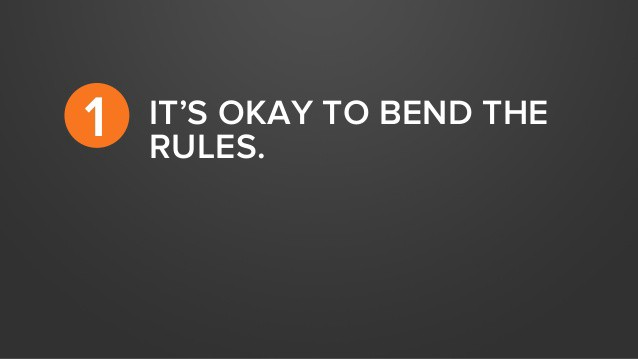 /bend-the-rules-if-needed-break-some-85eaeca3115b feature image