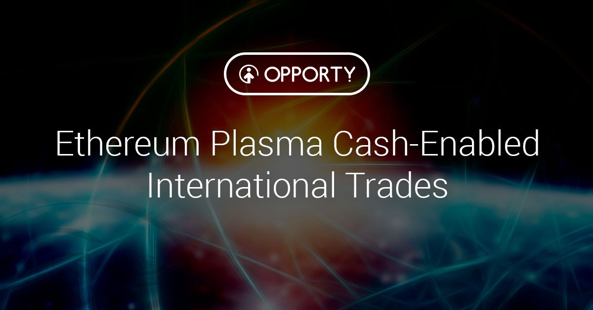 /the-lesson-ethereum-plasma-cash-enabled-international-trades-90c946d98343 feature image