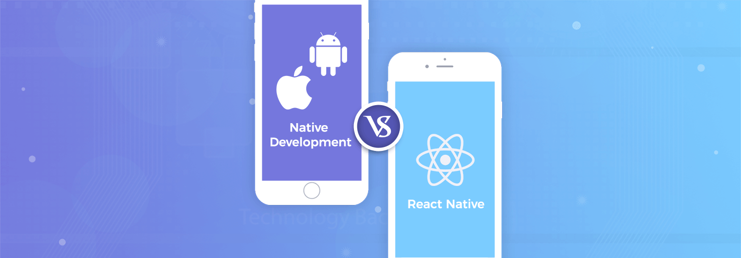 React Native vs  Real Native Apps — Which is Better? - By