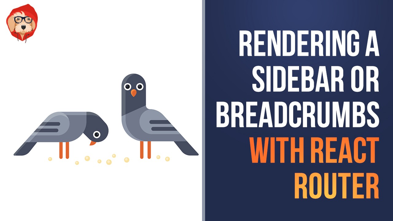 /rendering-a-sidebar-or-breadcrumbs-with-react-router-v4-94365f6a53ed feature image