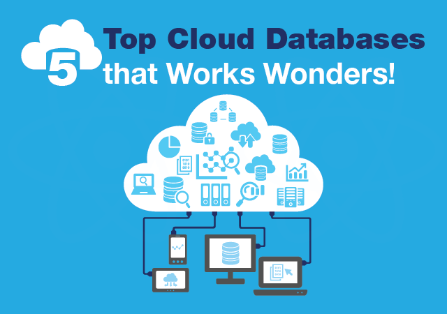 5 Top Cloud Databases that Works Wonders! - By