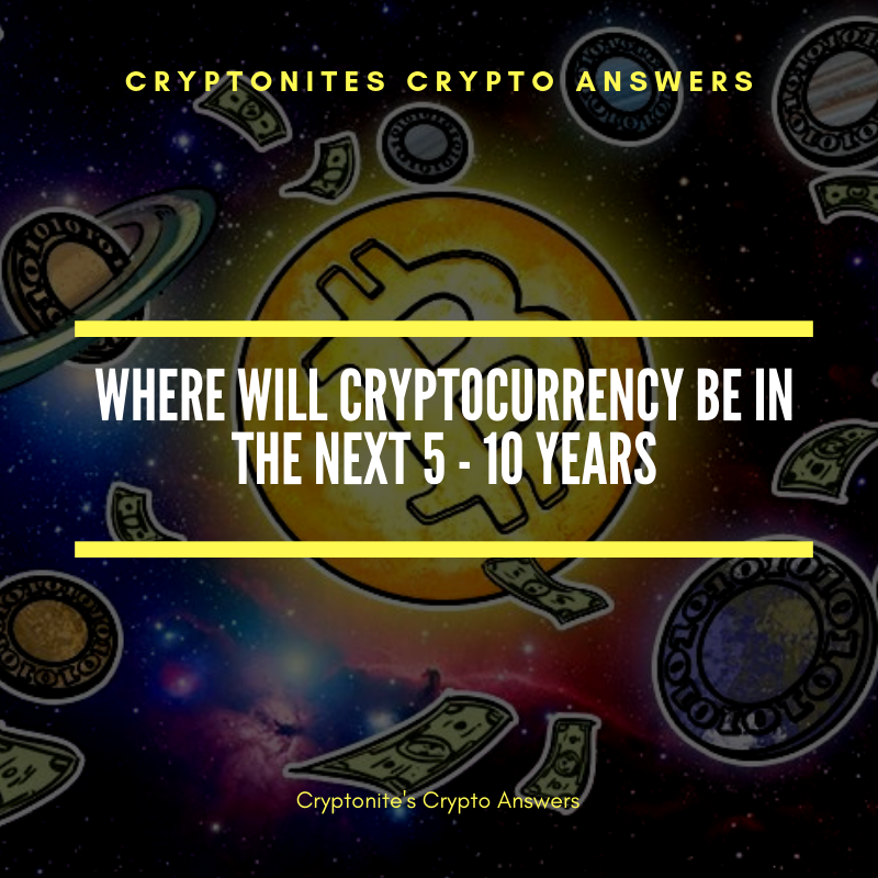 /where-will-cryptocurrency-be-in-the-next-5-10-years-49bb7faf4fb5 feature image