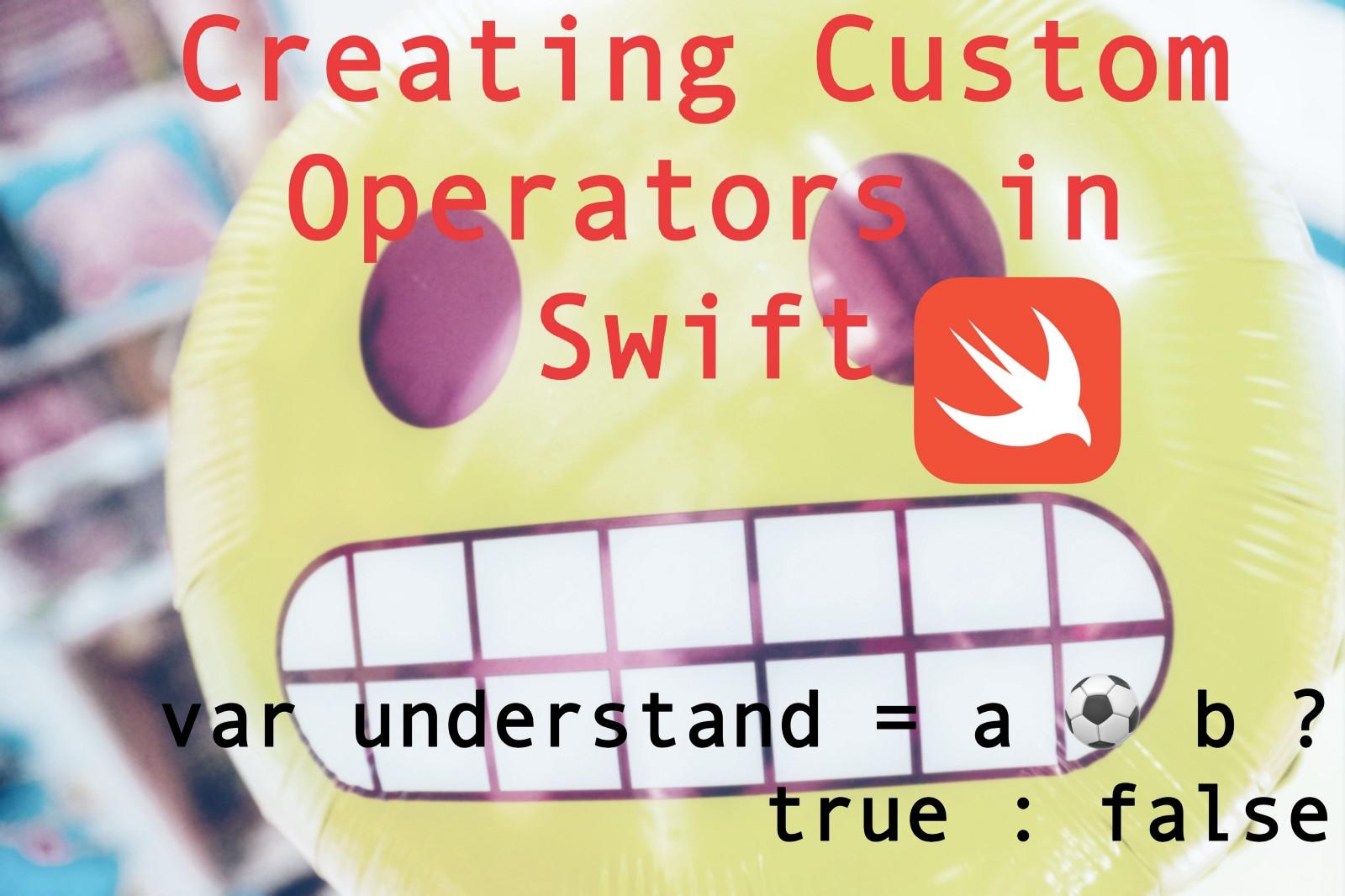 /creating-custom-operators-in-swift-2c8bababbaf6 feature image