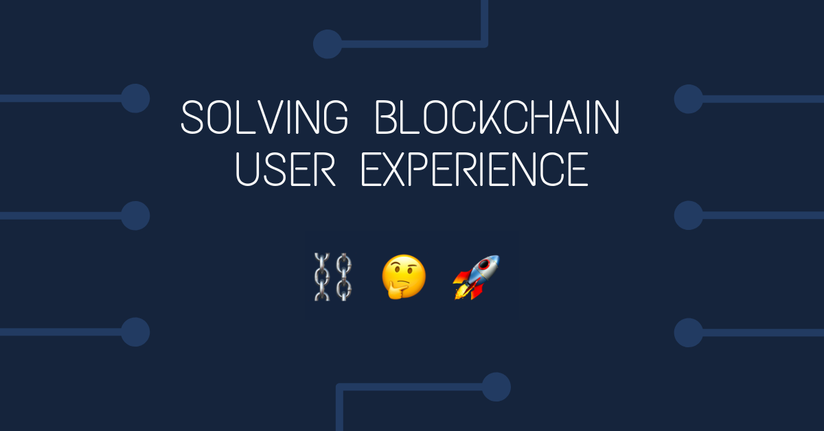 /how-we-solved-blockchain-application-user-experience-1b422acb1346 feature image