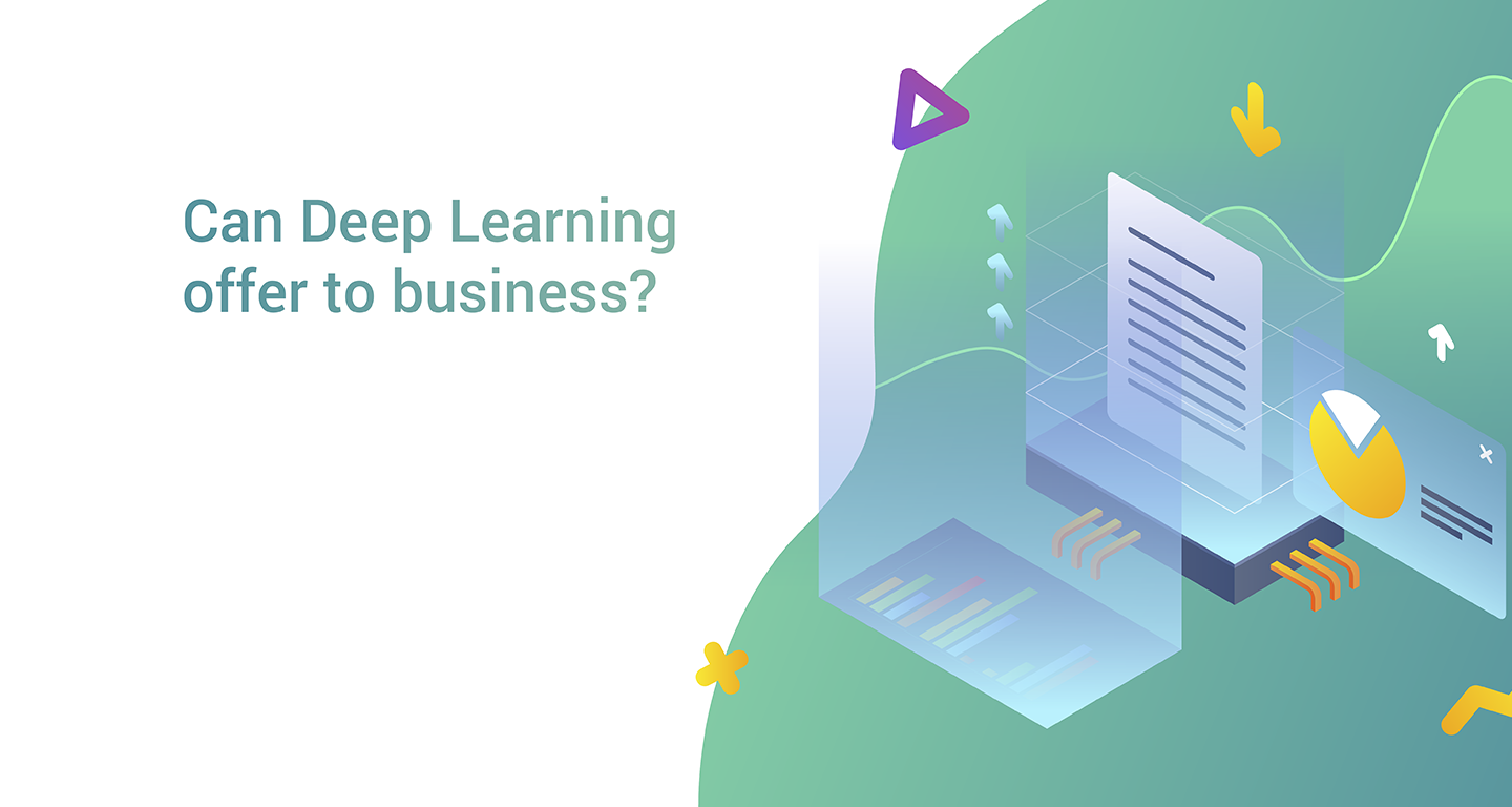 /what-deep-learning-can-offer-to-business-d0631a294172 feature image