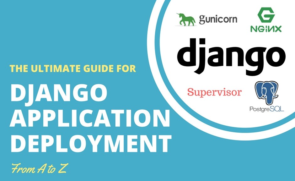 Deploy Django app with Nginx, Gunicorn, PostgreSQL & Supervisor - By