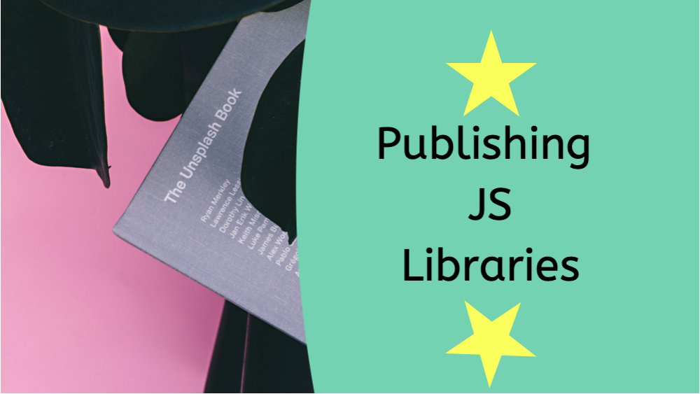 /publishing-a-javascript-library-online-the-definitive-guide-142547baa70d feature image