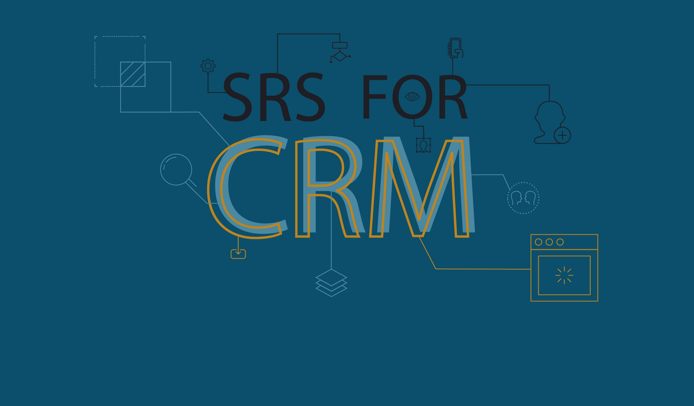 How to create an SRS for CRM  Simple SRS template for a fast start - By