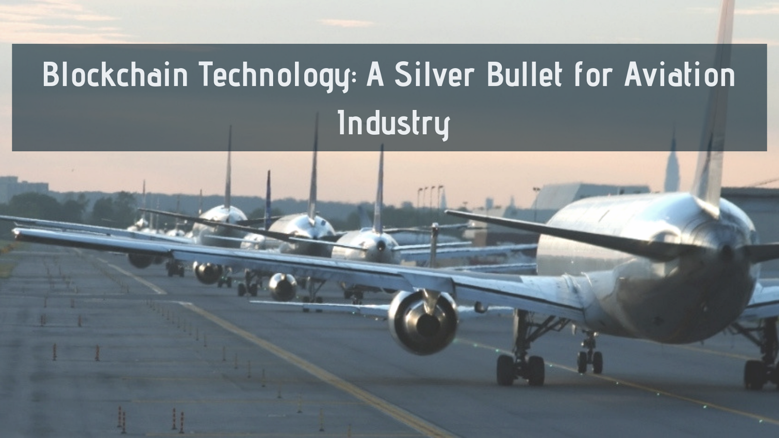 /blockchain-technology-a-silver-bullet-for-aviation-industry-cdc8161fd048 feature image