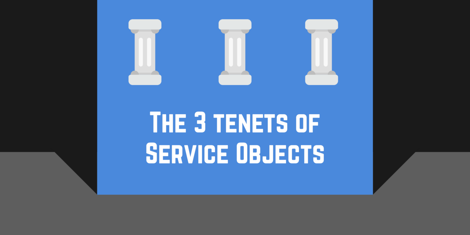 /the-3-tenets-of-service-objects-c936b891b3c2 feature image