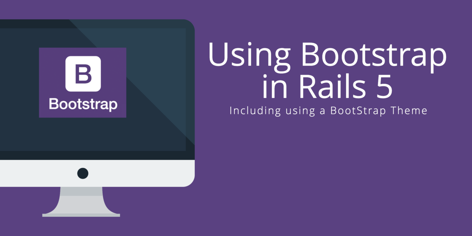 Integrating Bootstrap into Rails 5 - By