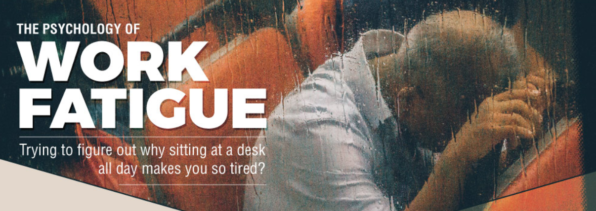 /the-psychology-of-work-fatigue-74e938b6b7ed feature image