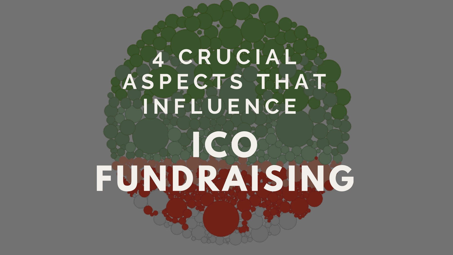 /4-crucial-aspects-that-influence-ico-fundraising-analyzing-1200-icos-and-100-factors-7e78172ffd10 feature image