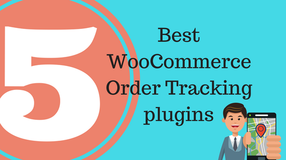 Top 5 WooCommerce Order Tracking Plugins - By