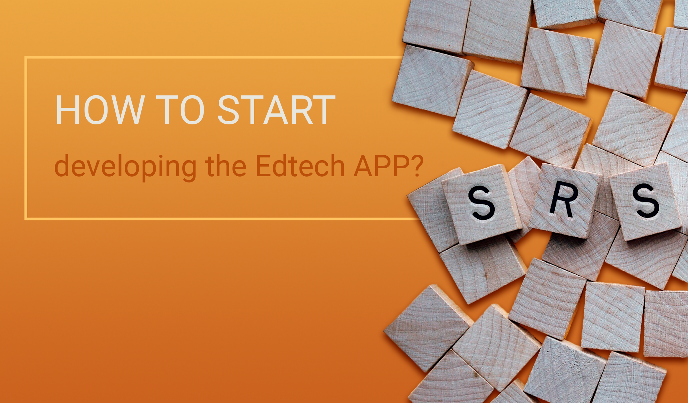 /how-to-create-srs-for-edtech-application-f8b39521f1ff feature image