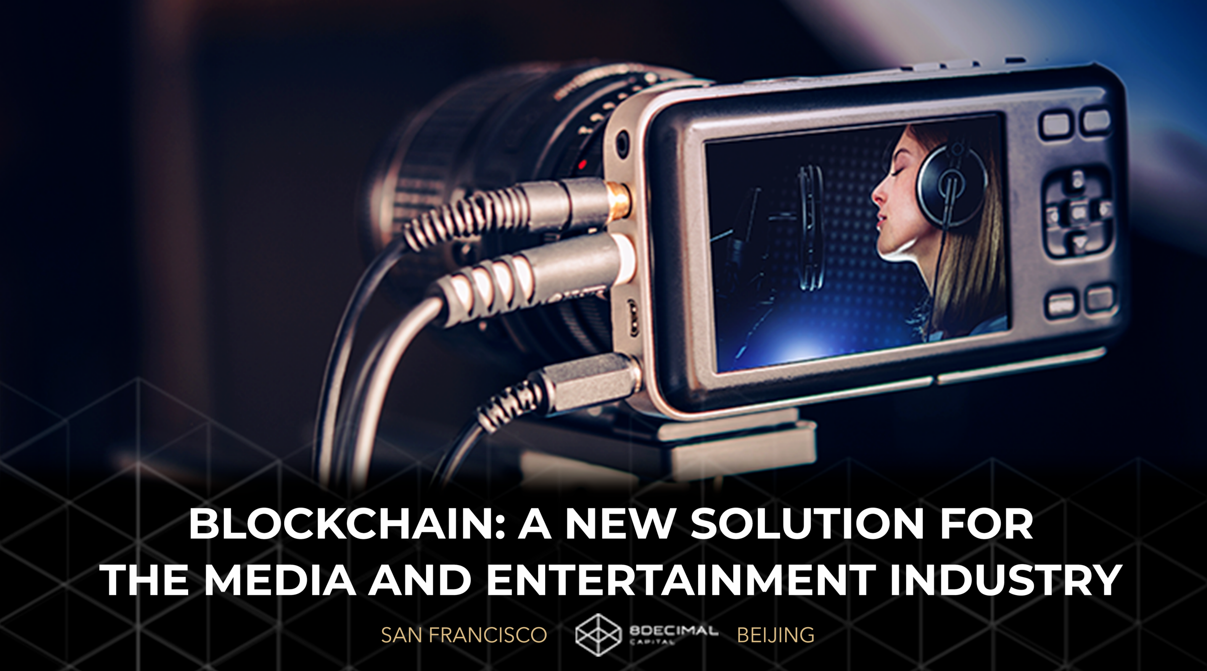 /blockchain-a-new-solution-for-the-media-and-entertainment-industry-f8c83ad3dc07 feature image