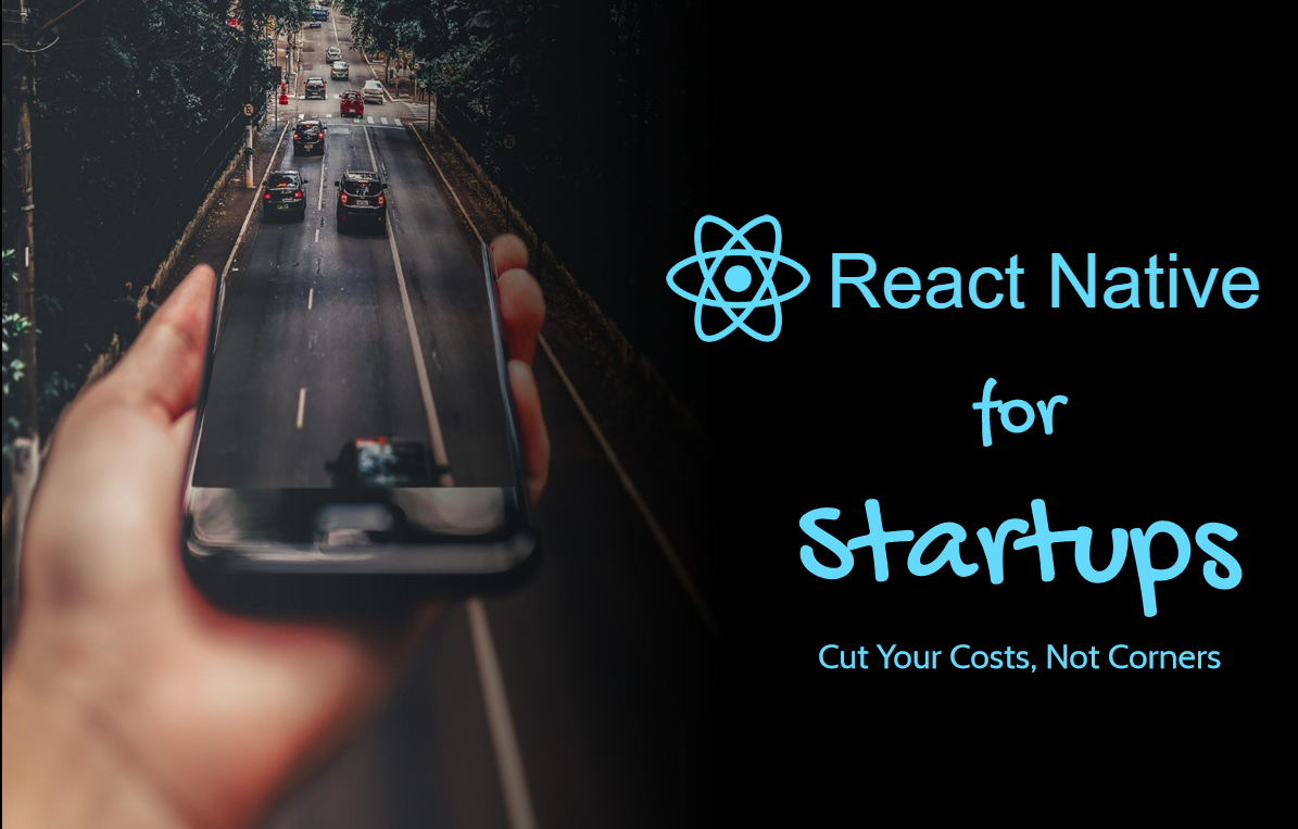 /react-native-for-startups-cut-your-costs-not-corners-be5ba89d8301 feature image