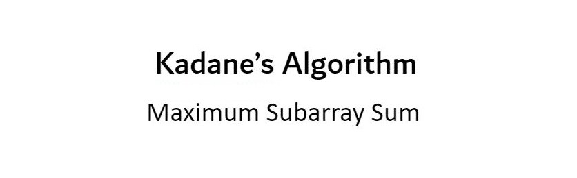 Kadane's Algorithm Explained with Examples