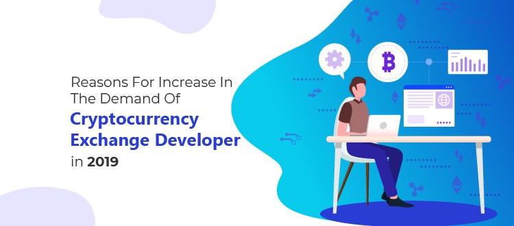 /reasons-for-increase-in-the-demand-for-cryptocurrency-exchange-developers-in-2019-892fabaae2d1 feature image