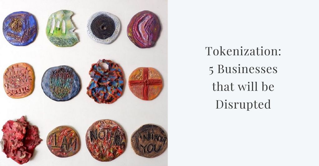 /tokenization-5-businesses-that-will-be-disrupted-6c51e47d7b83 feature image
