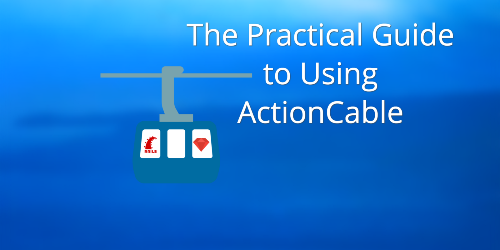/the-practical-guide-to-using-actioncable-30d570d8988c feature image