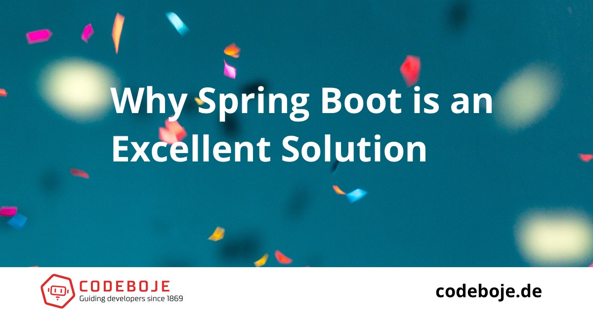 Why Spring Boot is an Excellent Choice For Your Next