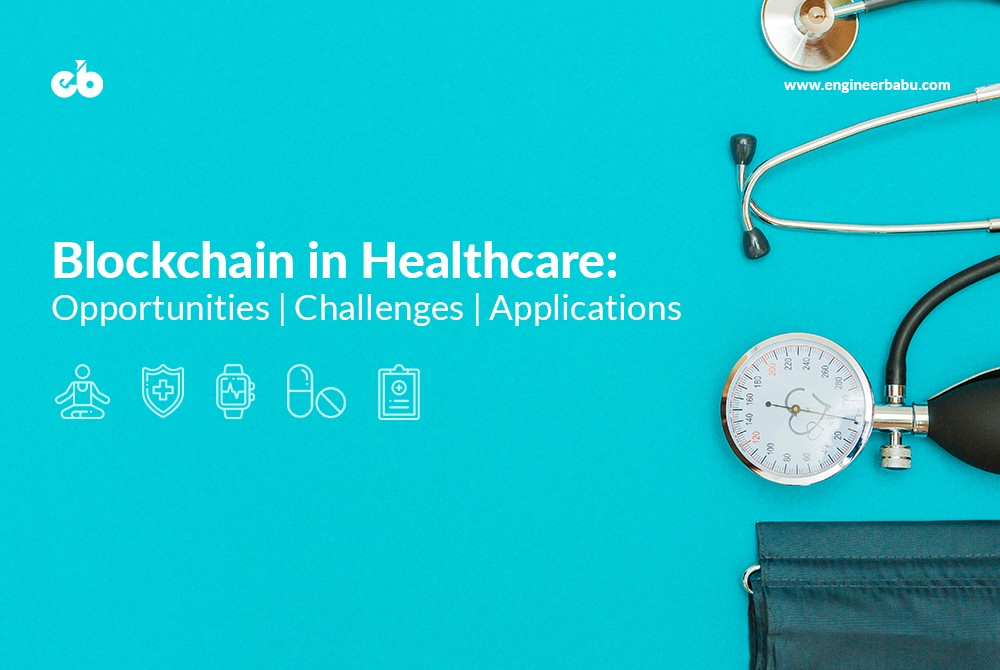 Blockchain in Healthcare: Opportunities, Challenges, and
