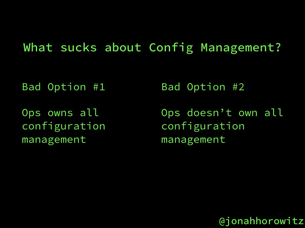 Configuration Management is an Antipattern - By