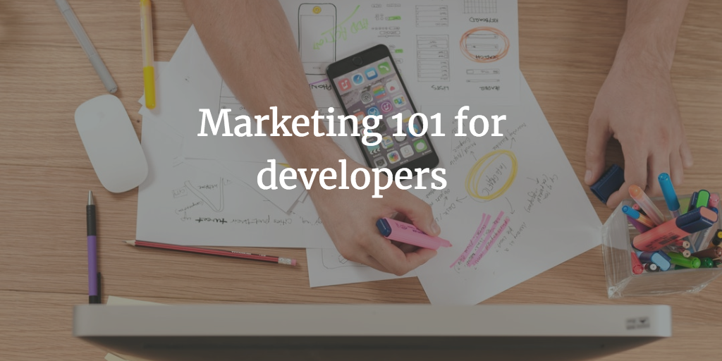 /marketing-101-for-developers-c42a95a8f884 feature image