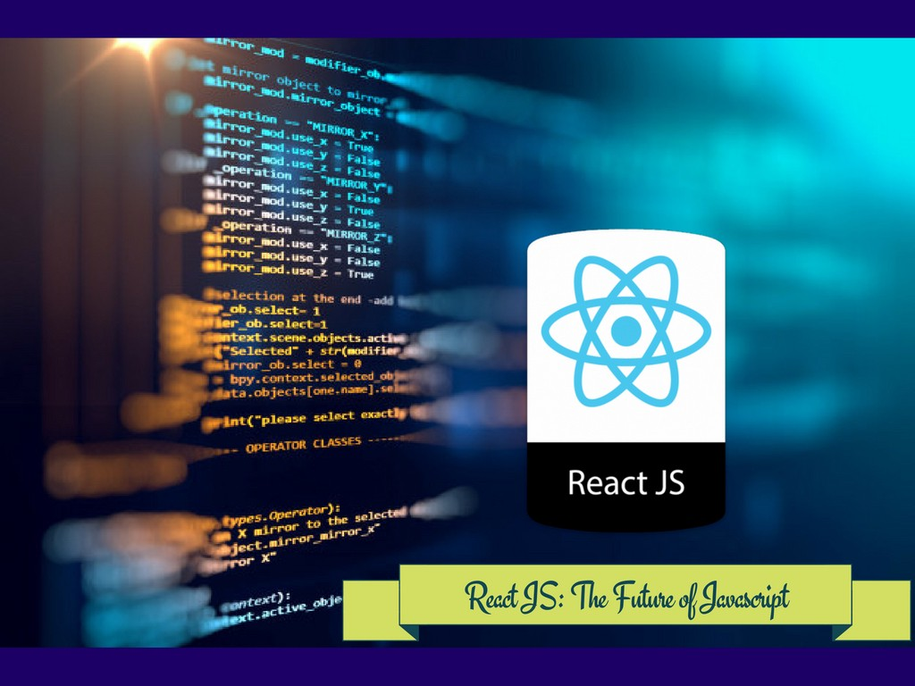React Js The Future Of Javascript By