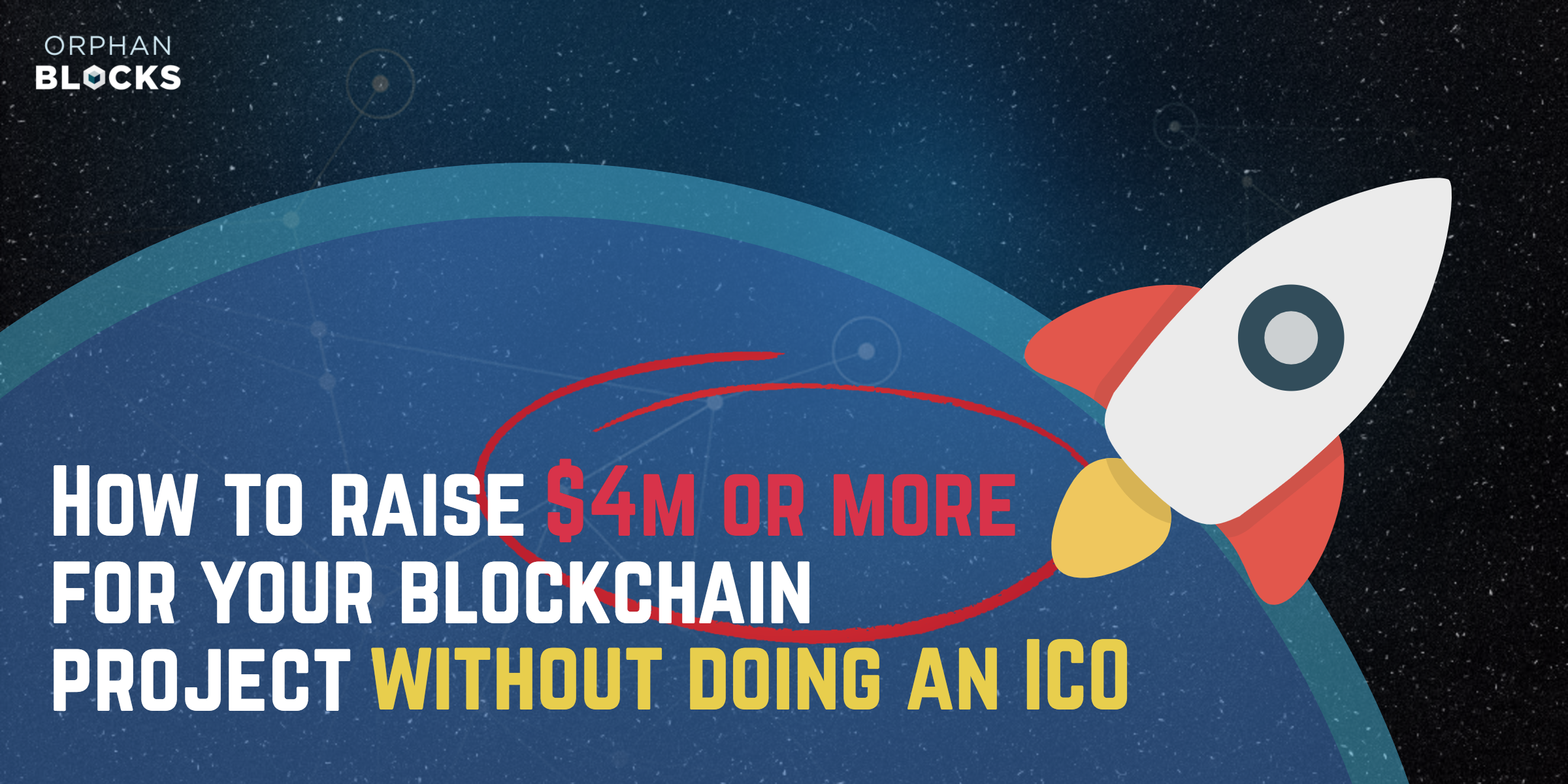 The complete guide to raising $4m or more for your blockchain