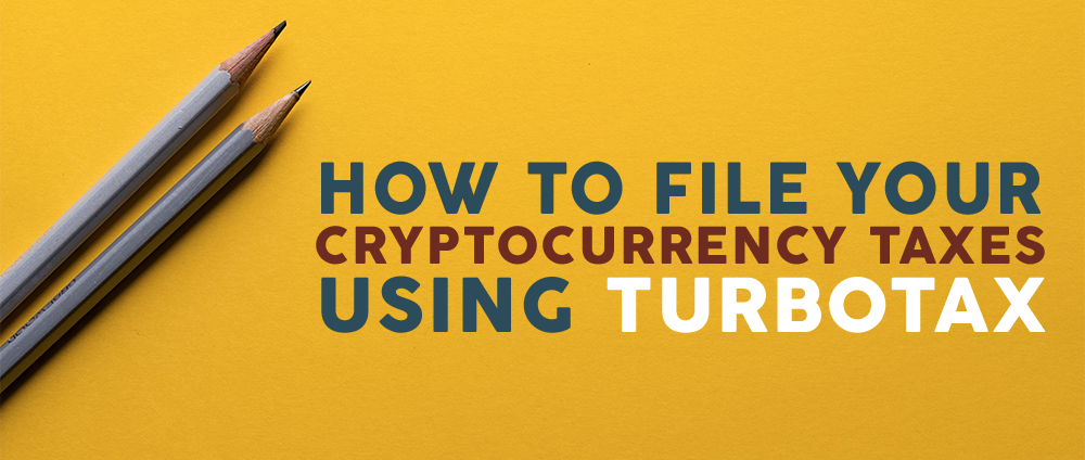 /how-to-calculate-and-file-your-cryptocurrency-taxes-using-turbotax-a613a6dd25da feature image