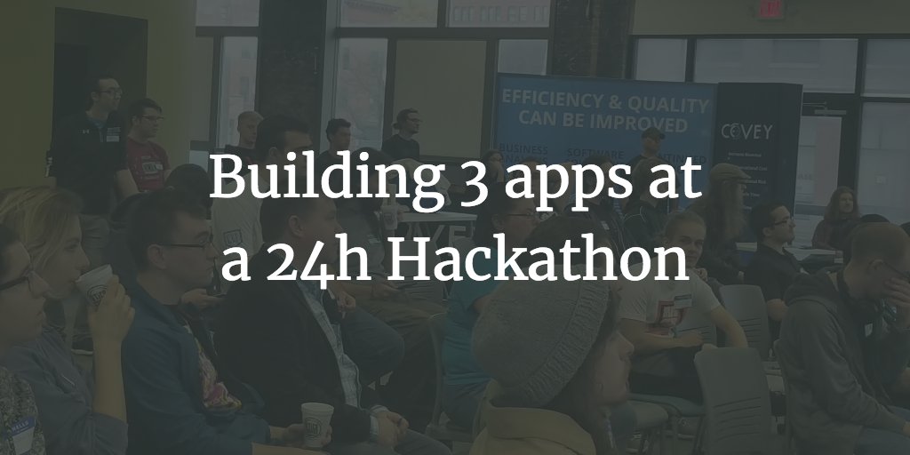 /building-3-apps-at-a-24h-hackathon-8efc9345c188 feature image