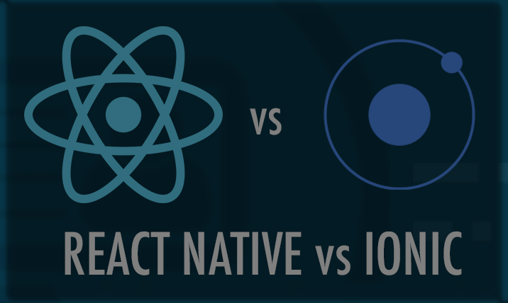 React Native Vs Ionic: Which one is better? - By