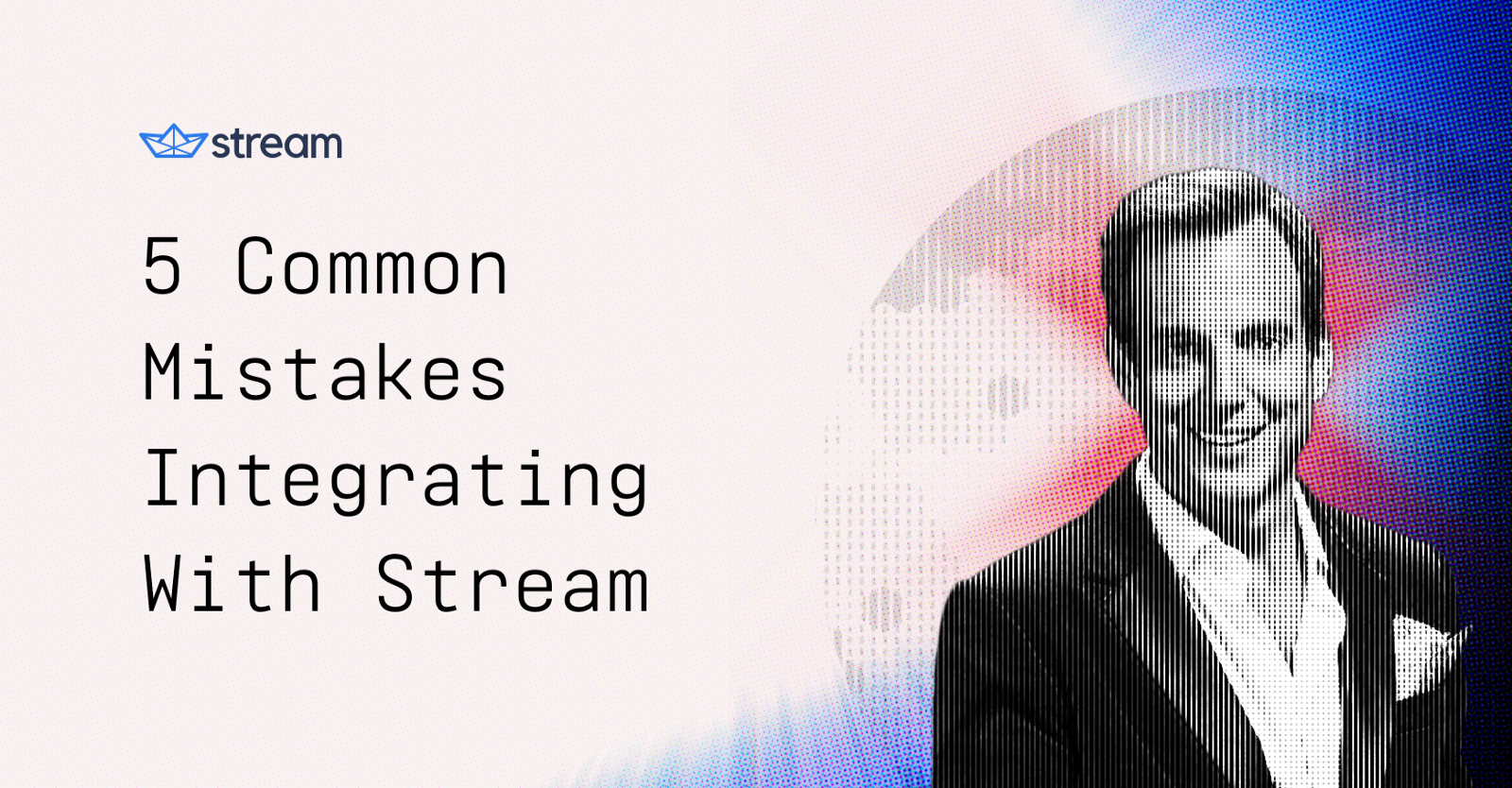 /5-common-mistakes-integrating-with-getstream-io-73553b2c8918 feature image