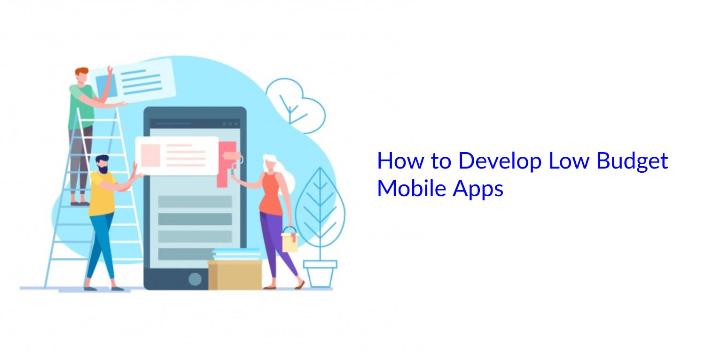 /low-budget-mobile-app-development-8b4e80ab3ad0 feature image