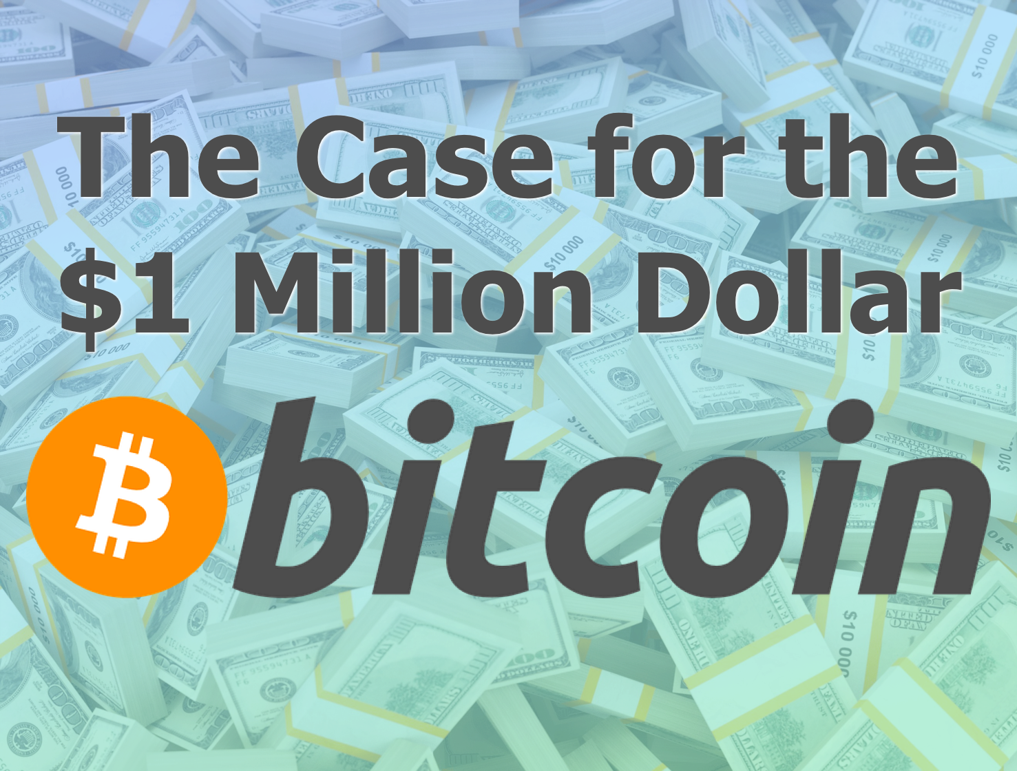 The Case For 1 Million Dollar Bitcoin By