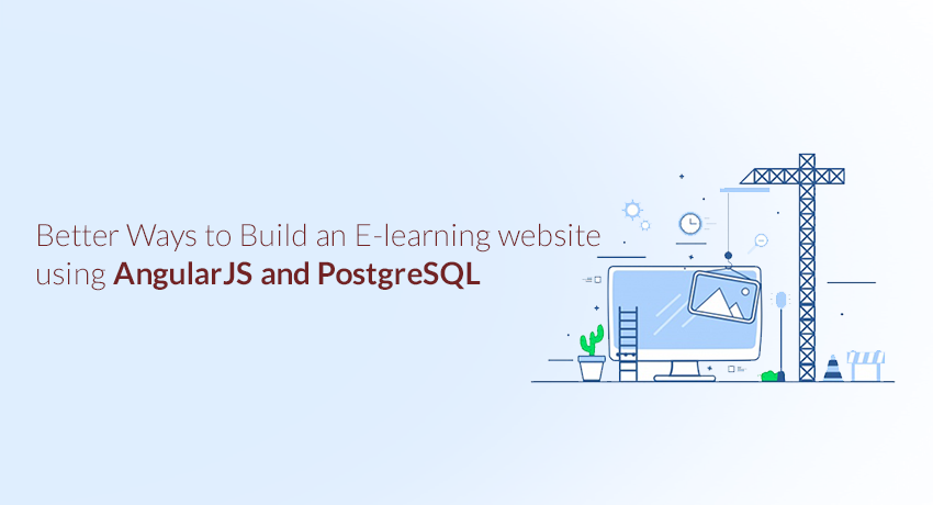 /better-ways-to-build-e-learning-website-using-angularjs-postgresql-455d8a6dfa93 feature image