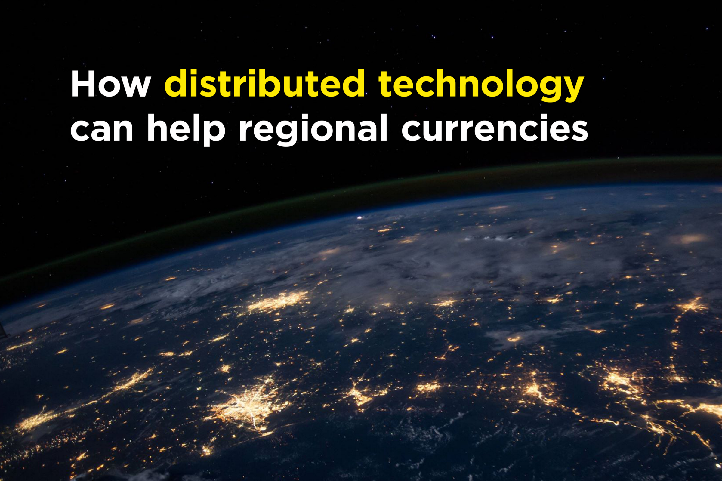 /how-distributed-technology-can-help-regional-currencies-2b8341c23b59 feature image