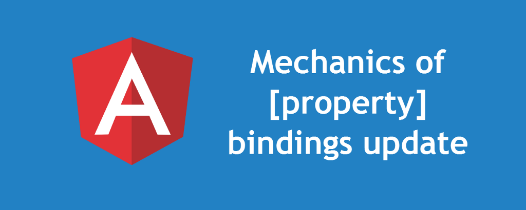 /the-mechanics-of-property-bindings-update-in-angular-39c0812bc4ce feature image