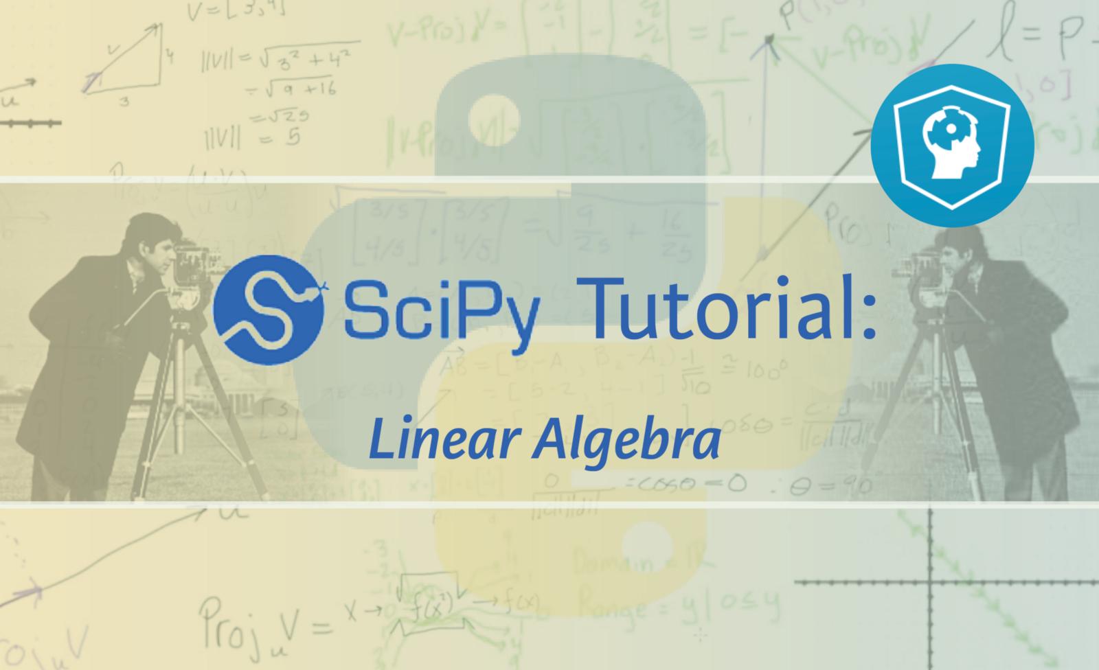 SciPy Tutorial: Linear Algebra - By