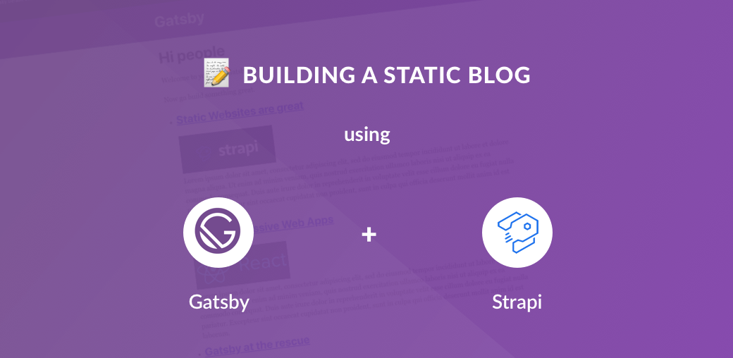 📝 Building a static blog using Gatsby and Strapi - By
